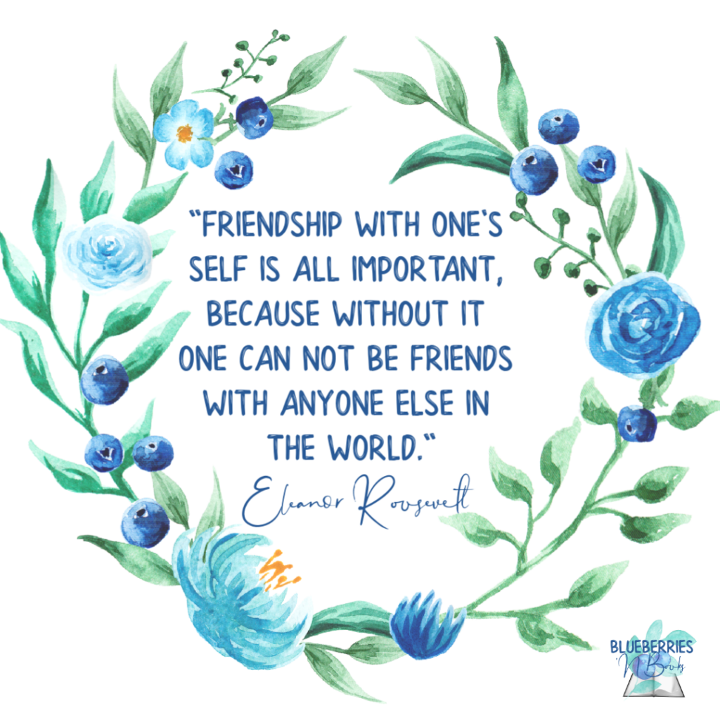 Friendship with one's self is all important, because without it one can not be friends with anyone else in the world. Eleanor Roosevelt