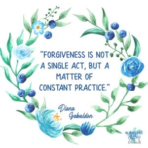 """""""Forgiveness is not a single act, but a matter of constant practice."""" -Diana Gabaldon- Outlander Quotes"""