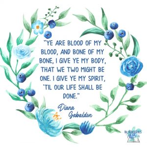 """""""Ye are blood of my blood, and bone of my bone, I give ye my body, that we two might be one. I give ye my spirit, 'til our life shall be done.""""- Diana Gabaldon- Outlander Quotes"""
