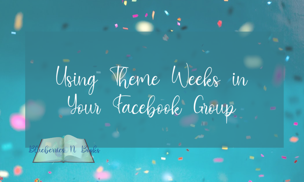 Using Theme Weeks in your Facebook Group